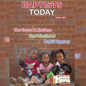 Baptists Today. Issue 3, 2015